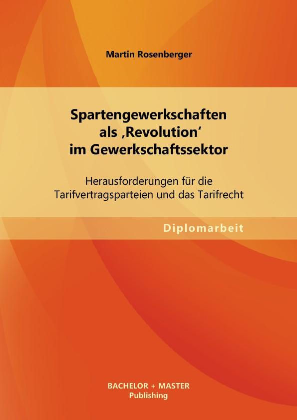 Abbildung von Rosenberger | Spartengewerkschaften als 'Revolution' im Gewerkschaftssektor | 2013