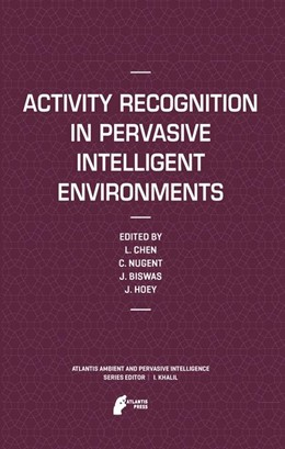 Abbildung von Chen / Nugent / Biswas / Hoey | Activity Recognition in Pervasive Intelligent Environments | 2013 | 4