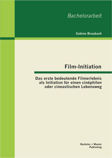 Film-Initiation | Braubach, 2013 | Buch (Cover)