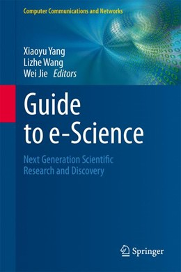 Abbildung von Yang / Wang / Jie | Guide to e-Science | 2013 | Next Generation Scientific Res...