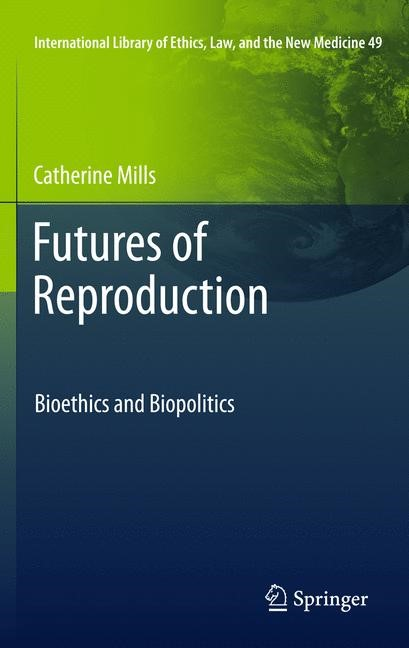 Abbildung von Mills | Futures of Reproduction | 2013