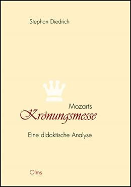 Abbildung von Diedrich   Mozarts Krönungsmesse   2013   2013   Eine didaktische Analyse   76