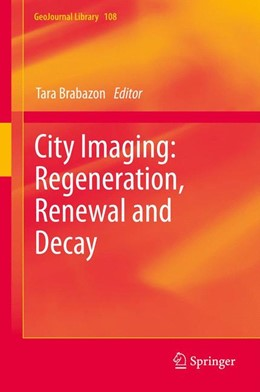 Abbildung von Brabazon | City Imaging: Regeneration, Renewal and Decay | 2013 | 108