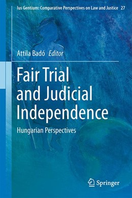 Abbildung von Badó   Fair Trial and Judicial Independence   2013   Hungarian Perspectives   27
