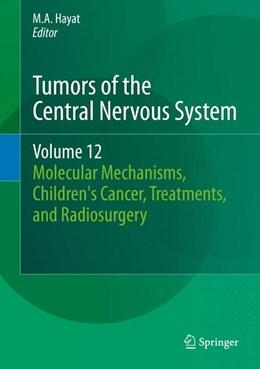 Abbildung von Hayat | Tumors of the Central Nervous System, Volume 12 | 2013 | Molecular Mechanisms, Children... | 12