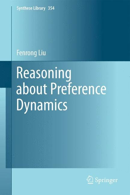 Abbildung von Liu | Reasoning about Preference Dynamics | 2013