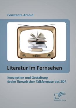 Abbildung von Arnold | Literatur im Fernsehen | 2013 | Konzeption und Gestaltung drei...