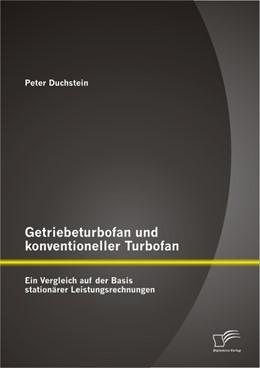 Abbildung von Duchstein | Getriebeturbofan und konventioneller Turbofan: Ein Vergleich auf der Basis stationärer Leistungsrechnungen | 2013
