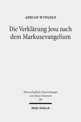 Abbildung von Wypadlo | Die Verklärung Jesu nach dem Markusevangelium | 2013 | Studien zu einer christologisc... | 308