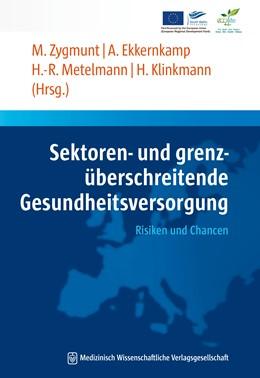 Abbildung von Zygmunt / Ekkernkamp / Metelmann / Klinkmann | Sektoren- und grenzüberschreitende Gesundheitsversorgung | 2013 | Risiken und Chancen