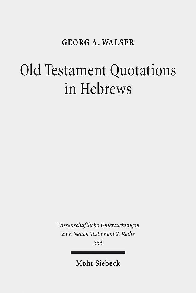 Abbildung von Walser | Old Testament Quotations in Hebrews | 2013