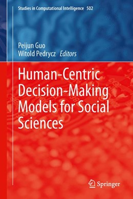 Abbildung von Guo / Pedrycz | Human-Centric Decision-Making Models for Social Sciences | 2013