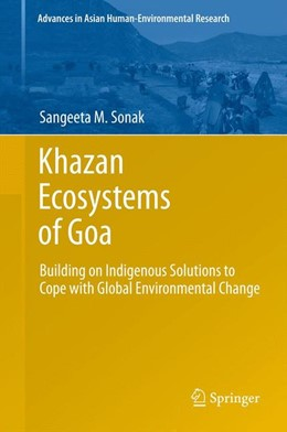 Abbildung von Sonak | Khazan Ecosystems of Goa | 2013 | Building on Indigenous Solutio...