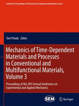 Abbildung von Proulx   Mechanics of Time-Dependent Materials and Processes in Conventional and Multifunctional Materials, Volume 3   2013   Proceedings of the 2011 Annual...   3