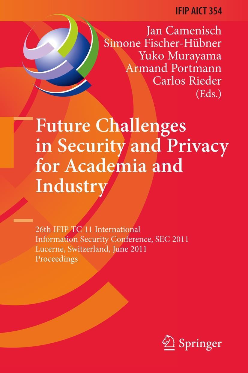 Abbildung von Camenisch / Fischer-Hübner / Murayama / Portmann / Rieder | Future Challenges in Security and Privacy for Academia and Industry | 2013