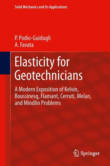 Abbildung von Podio-Guidugli / Favata   Elasticity for Geotechnicians   2013