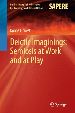 Abbildung von West | Deictic Imaginings: Semiosis at Work and at Play | 2013 | 11