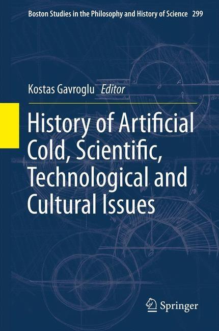Abbildung von Gavroglu   History of Artificial Cold, Scientific, Technological and Cultural Issues   2013