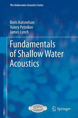 Abbildung von Katsnelson / Petnikov / Lynch | Fundamentals of Shallow Water Acoustics | 2013
