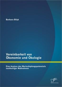 Abbildung von Bilyk | Vereinbarkeit von Ökonomie und Ökologie | 2013 | Eine Analyse des Wertschöpfung...