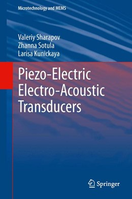 Abbildung von Sharapov / Sotula / Kunickaya | Piezo-Electric Electro-Acoustic Transducers | 2013