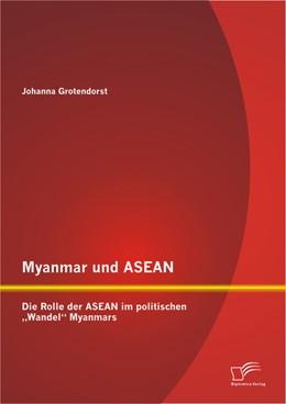 """Abbildung von Grotendorst   Myanmar und ASEAN: Die Rolle der ASEAN im politischen """"Wandel"""" Myanmars   2013"""