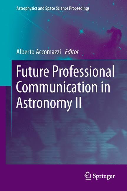 Abbildung von Accomazzi | Future Professional Communication in Astronomy II | 2013