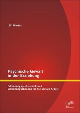 Abbildung von Mertes | Psychische Gewalt in der Erziehung: Erkennungsproblematik und Erkennungschancen für die soziale Arbeit | 2013