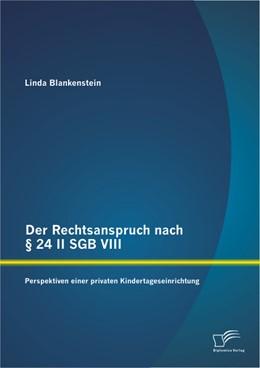 Abbildung von Blankenstein | Der Rechtsanspruch nach § 24 II SGB VIII: Perspektiven einer privaten Kindertageseinrichtung | 2013