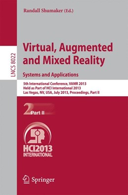 Abbildung von Shumaker | Virtual, Augmented and Mixed Reality: Systems and Applications | 2013 | 5th International Conference, ...