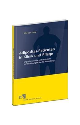 Abbildung von Pude   Adipositas-Patienten in Klinik und Pflege   1.Auflage 2013   2013   Organisatorische und materiell...