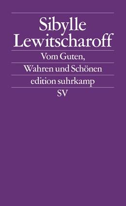 Abbildung von Lewitscharoff | Vom Guten, Wahren und Schönen | 2012 | Frankfurter und Zürcher Poetik... | 2649