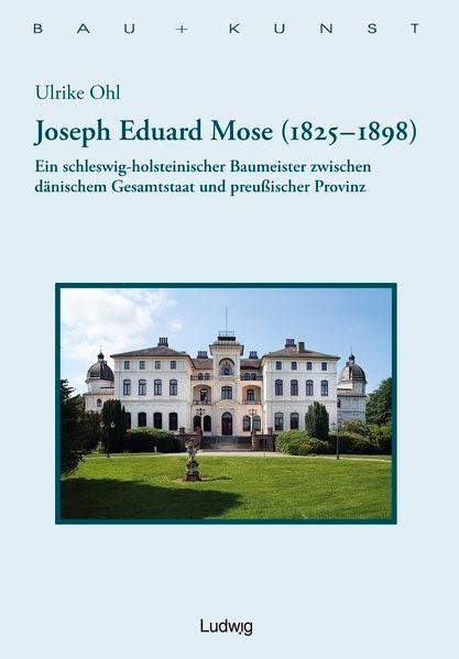 Joseph Eduard Mose (1825-1898) | Ohl / Schulze / Arthur-Haseloff-Gesellschaft, 2013 | Buch (Cover)