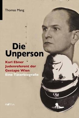 Abbildung von Mang | Die Unperson | 2013 | Karl Ebner, Judenreferent der ...