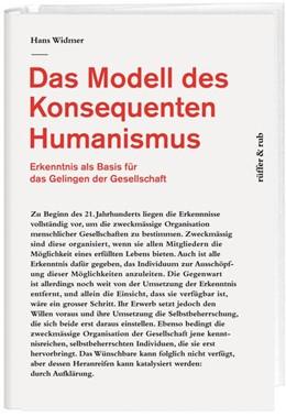 Abbildung von Widmer | Das Modell des Konsequenten Humanismus | 2016 | Erkenntnis als Basis für das G...