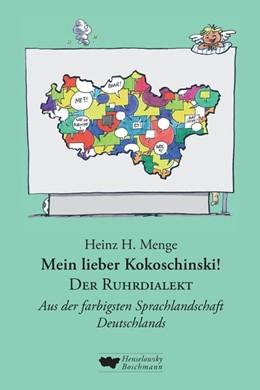 Abbildung von Menge | Mein lieber Kokoschinski: Der Ruhrdialekt | 2013 | Aus der farbigsten Sprachlands...