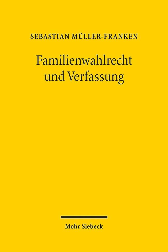 Familienwahlrecht und Verfassung | Müller-Franken | 1. Auflage 2013, 2013 | Buch (Cover)