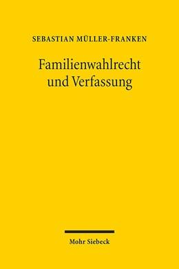 Abbildung von Müller-Franken | Familienwahlrecht und Verfassung | 1. Auflage 2013 | 2013 | Veränderungen des Wahlrechts z...