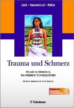 Abbildung von Liedl / Knaevelsrud / Müller   Trauma und Schmerz   2013   Manual zur Behandlung traumati...