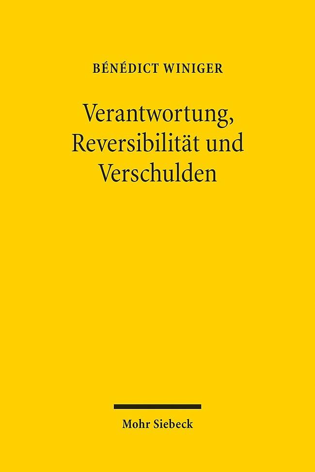 Abbildung von Winiger | Verantwortung, Reversibilität und Verschulden | 1. Auflage 2013 | 2013