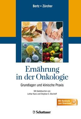Abbildung von Bertz / Zürcher | Ernährung in der Onkologie | 2014 | Grundlagen und klinische Praxi...