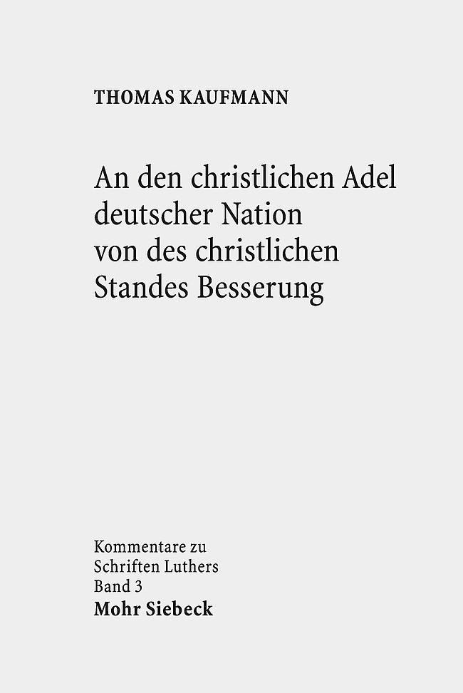 Abbildung von Kaufmann   An den christlichen Adel deutscher Nation von des christlichen Standes Besserung   2014
