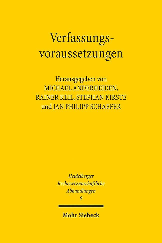Abbildung von Anderheiden / Kirste / Keil / Schaefer | Verfassungsvoraussetzungen | 1. Auflage 2013 | 2013