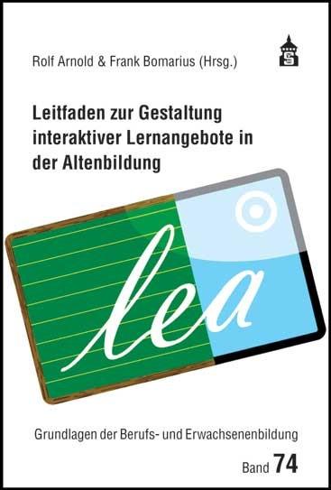 Abbildung von Arnold / Bomarius | Leitfaden zur Gestaltung interaktiver Lernangebote in der Altenbildung | 2013