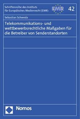Abbildung von Schweda | Telekommunikations- und wettbewerbsrechtliche Maßgaben für die Betreiber von Senderstandorten | 2013 | 42