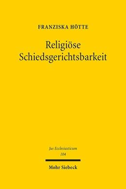 Abbildung von Hötte | Religiöse Schiedsgerichtsbarkeit | 1. Auflage 2013 | 2013 | Angloamerikanische Rechtspraxi... | 104