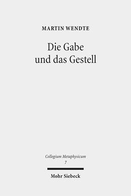 Abbildung von Wendte | Die Gabe und das Gestell | 1. Auflage | 2013 | 7 | beck-shop.de