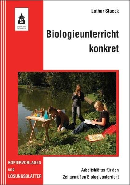 Abbildung von Staeck | Biologieunterricht konkret - Arbeitsblätter für den Zeitgemäßen Biologieunterricht | 2013