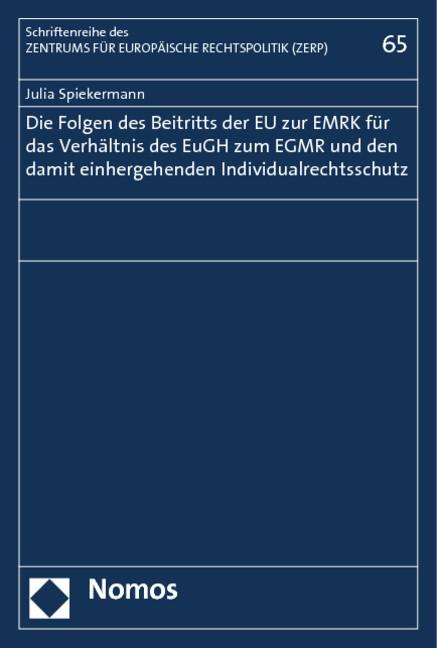 Abbildung von Spiekermann | Die Folgen des Beitritts der EU zur EMRK für das Verhältnis des EuGH zum EGMR und den damit einhergehenden Individualrechtsschutz | 2013