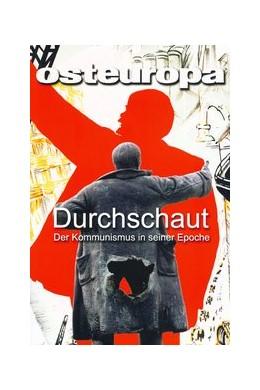 Abbildung von Sapper / Weichsel | Durchschaut | 2013 | Der Kommunismus in seiner Epoc...